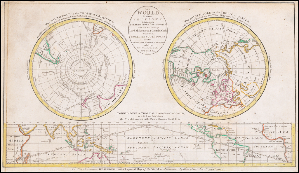 A Map of the World in Three Sections describing the Polar Regions to the Tropics with all the Tracks of Lord Mulgrave and Captain Cook towards the North and South Poles and the Torrid Zone or Tropical Regions with the New Discoveries in the South Sea. By Alexander Hogg