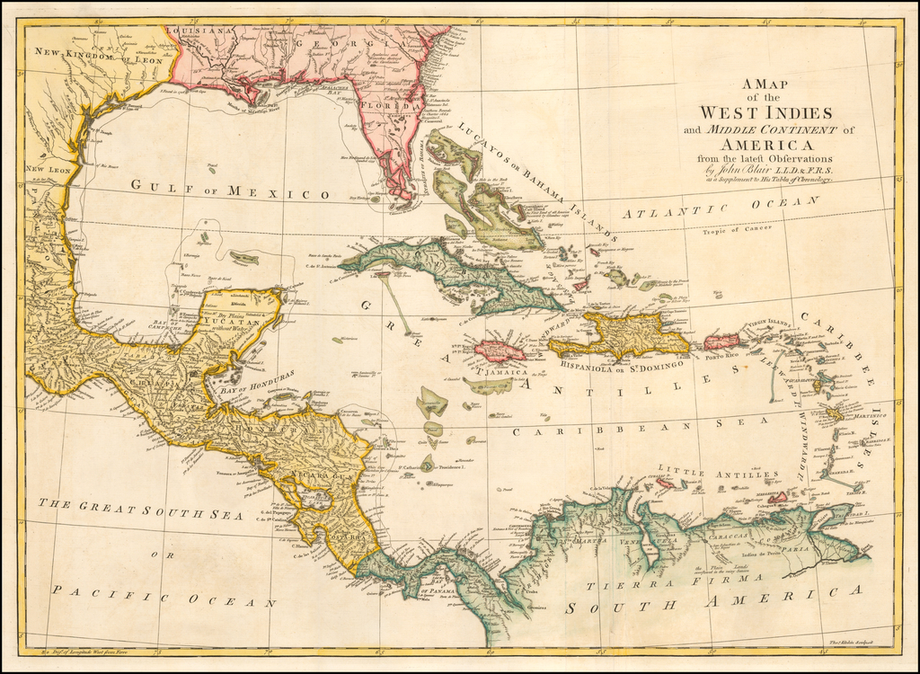 A Map of the West Indies and Middle Continent of America from the Latest Observations By John Blair