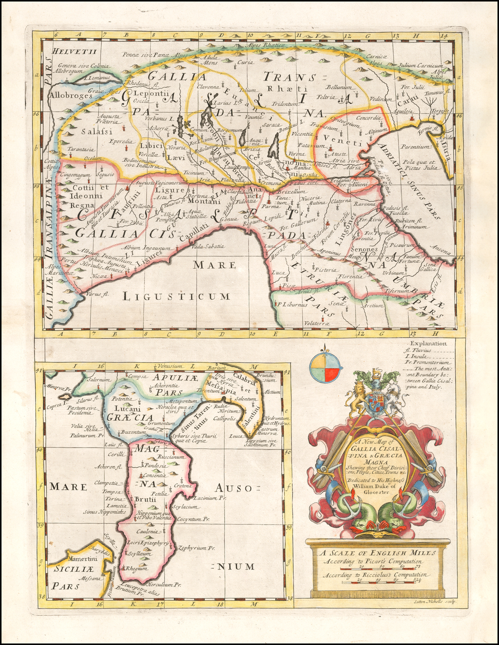 A New Map of Gallia Cisalpina & Graecia Magna. Shewing their Chief Divisions, People, Cities, Towns &c. Dedicated to his Highness William Duke of Glocester By Edward Wells