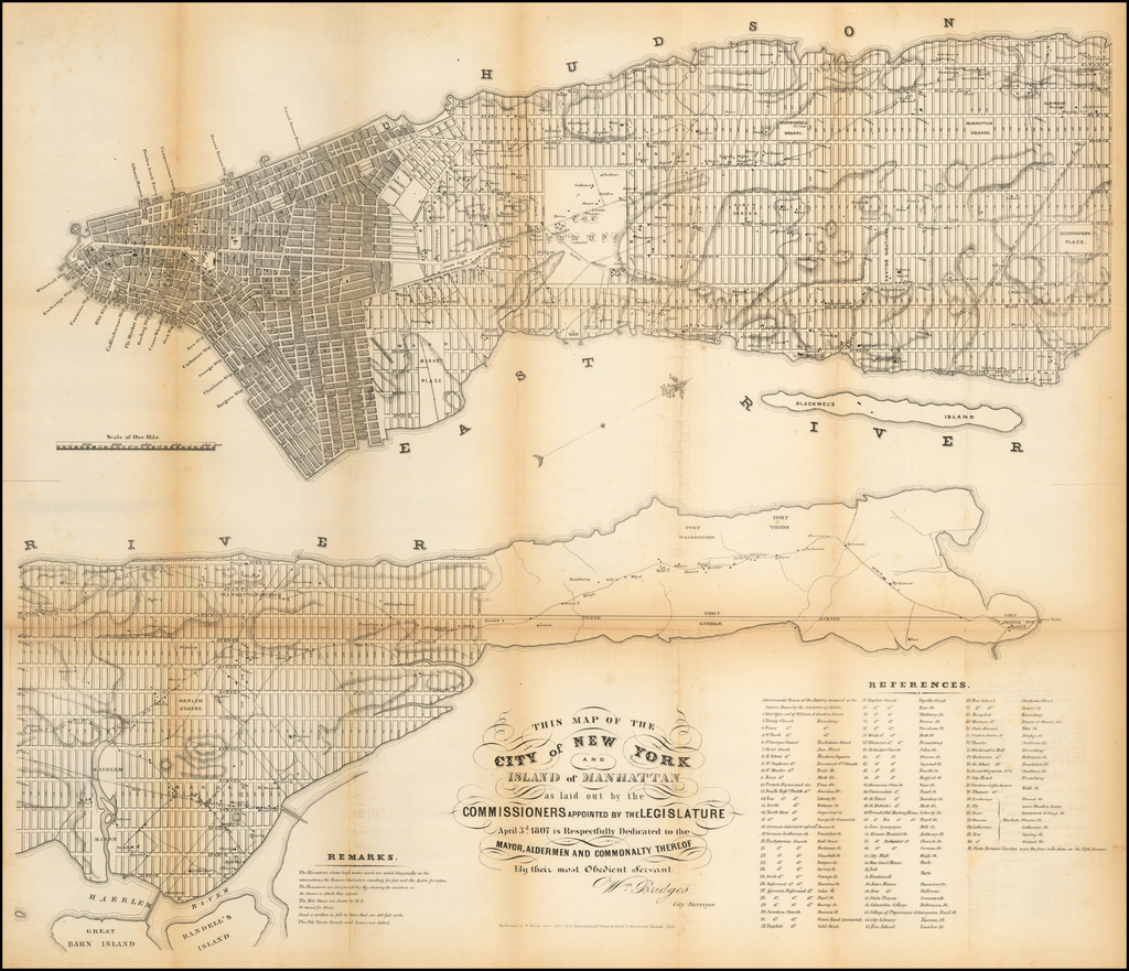 This Map of the City of New York and Island of Manahattan as laid out by the Commissioners appointed by the Legislature April 3d. 1807 is Respectfully Dedicated to the Mayor, Aldermen and Commonalty Thereof By their most Obedient Servant Wm. Bridges City Surveyor By Valentine's Manual