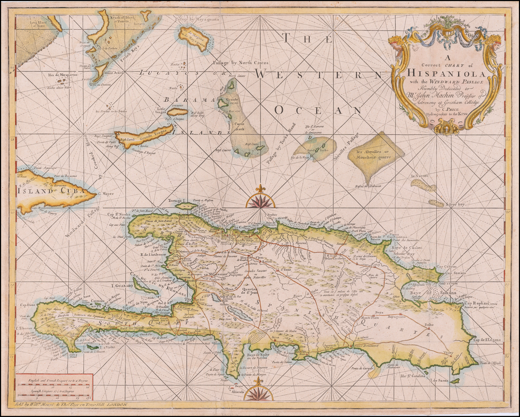 A Correct Chart of Hispaniola with the Windward Pasage Humbly Dedicated to Mr. John Machin Professor of Astronomy at Gresham Colledge by C. Price  Hydrographer to the King By Charles Price