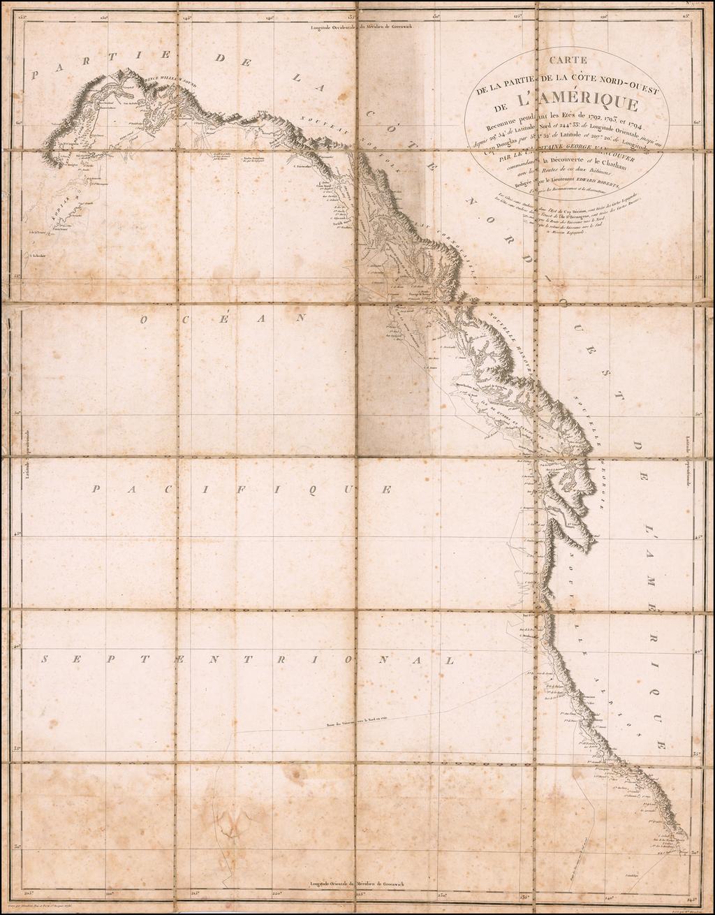 (West Coast of North America)  Carte de la Partie de la Cote Nord-Ouest de l'Amerique Reconnue pendant les Etes de 1792, 1793 et 1794 ... Captain George Vancouver.  By Capt. George Vancouver