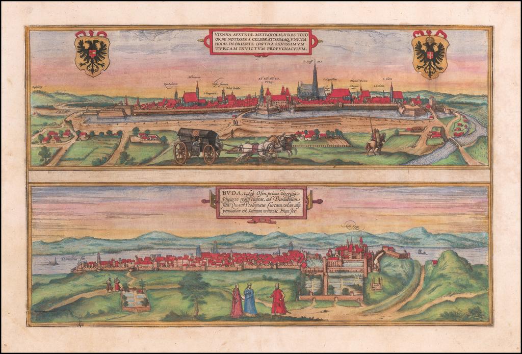 Vienna Austria Metropolis . . . (and) Buda, vulgo Ofen, prima & regia Ungaria regni civitas . . .  By Georg Braun  &  Frans Hogenberg