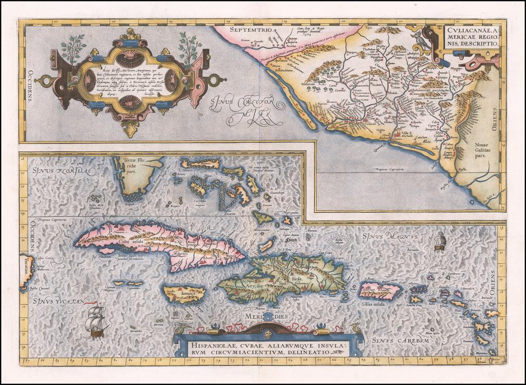 Culiacanae, Americae Regionis, Descriptio [with] Hispaniolae, Cubae, Aliarumqe Insualrum Circumiacientium Delineatio By Abraham Ortelius