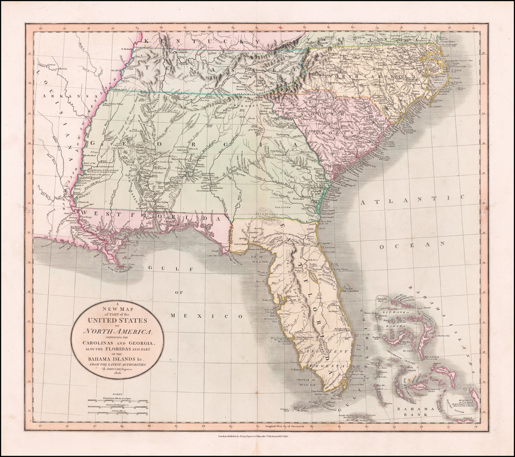 A New Map of Part of the United States of North America Containing The Carolinas And Georgia. Also The Floridas And Part Of The Bahama Islands &c. . . . 1806 By John Cary