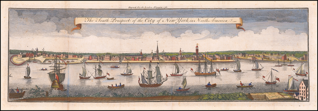 The South Prospect of the City of New York, in America . . . 1761 By London Magazine