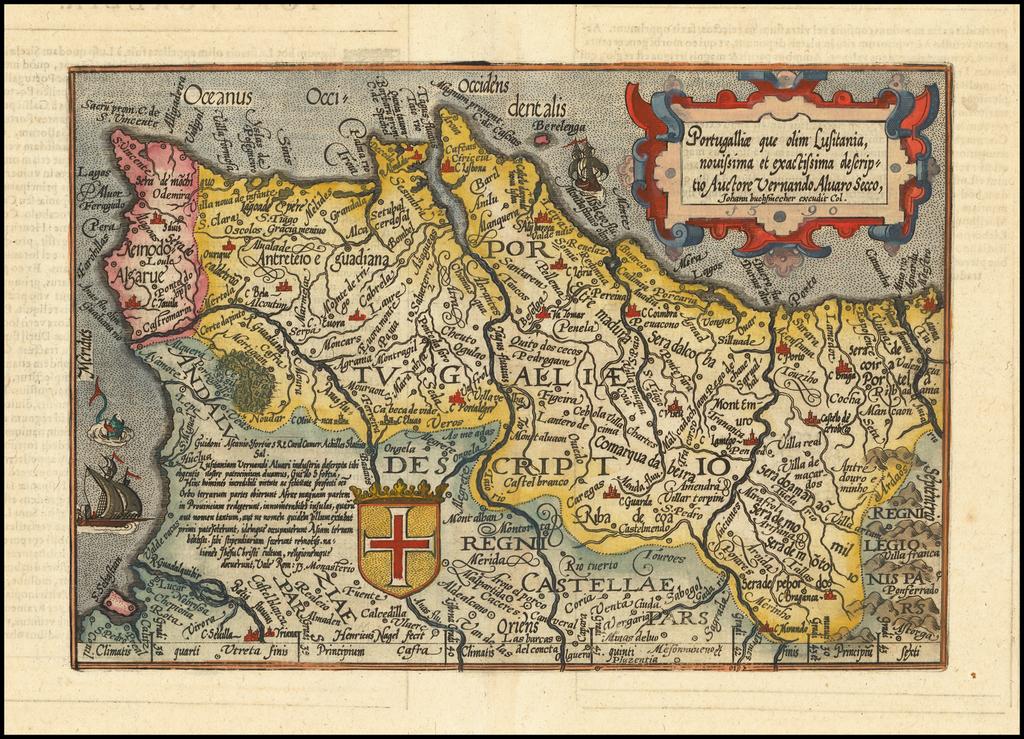 Portugalliae que olim Lusitania, novissima et exactissima descriptio Vernando Avaro Secco . . . 1590 By Janus Bussemacher