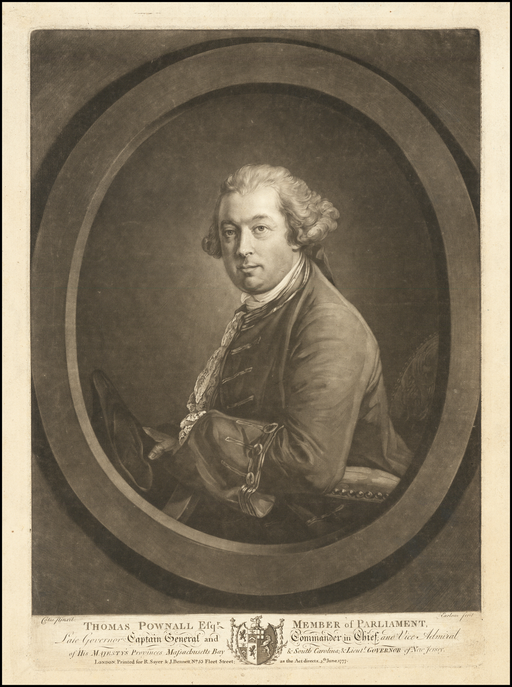 Thomas Pownall Esqr. Member of Parliament, Late Governor Captain General and Commander in Chief; and Vice Admiral of His Majesty's Provinces Massachusetts Bay & South Carolina; & Lieut Governor of New Jersey . . . 1777 By