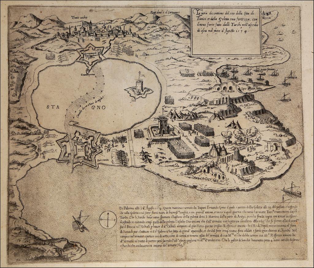 La vera descrittione del sito della Citta de Tunisi et della Goletta sua fortezza, con il novo forte fatto dalli Turchi nell'assedio di essa nel mese d'Agosto 1574. By Anonymous