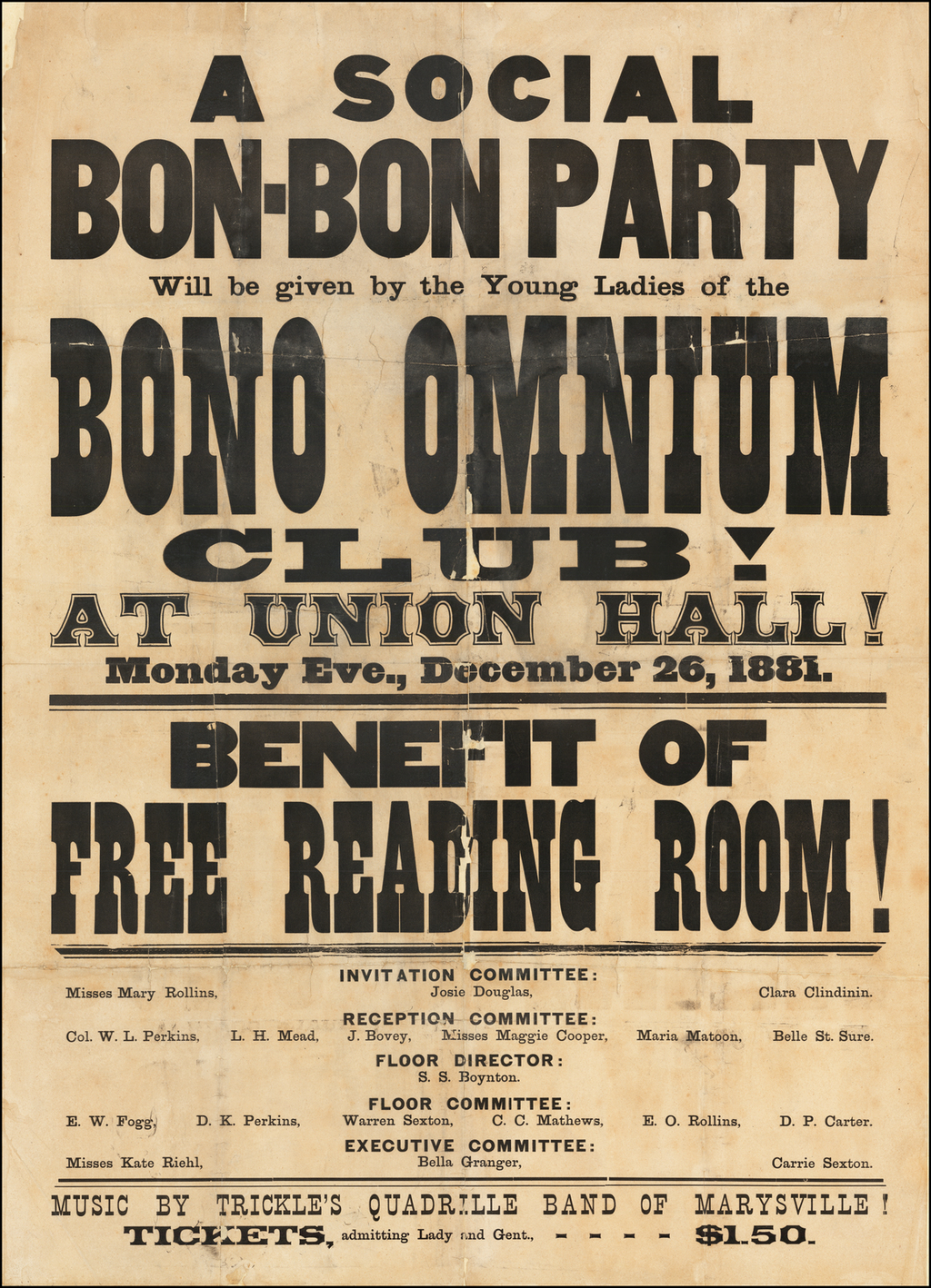 A Social Bon-Bon Party Will be given by the Young Ladies of the Bono Omnium Club!  At Union Hall!  Monday Eve., December 26, 1881 -- Benefit of Free Reading Room!  . . . Music By Trickle's Quadrile Band of Marysville! . .  . By Bono Omnium Club