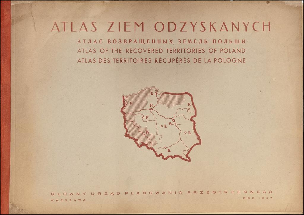 Atlas Ziem Odzyskanych . . . Atlas of the Recovered Territories of Poland By Jozefa Zaremby