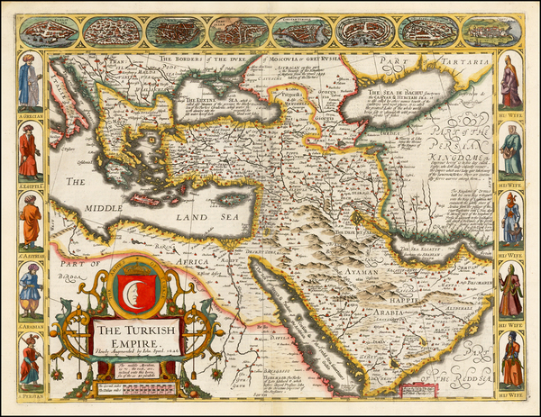 42-Turkey, Middle East, Arabian Peninsula, Persia and Turkey & Asia Minor Map By John Speed