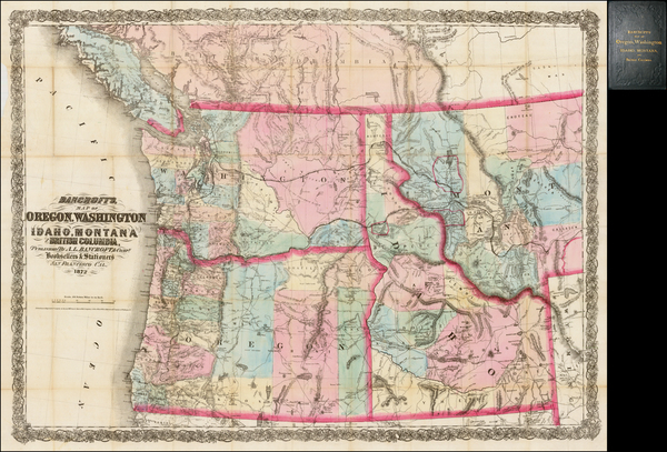 59-Rocky Mountains, Idaho, Montana, Pacific Northwest, Oregon and Canada Map By A.L. Bancroft &
