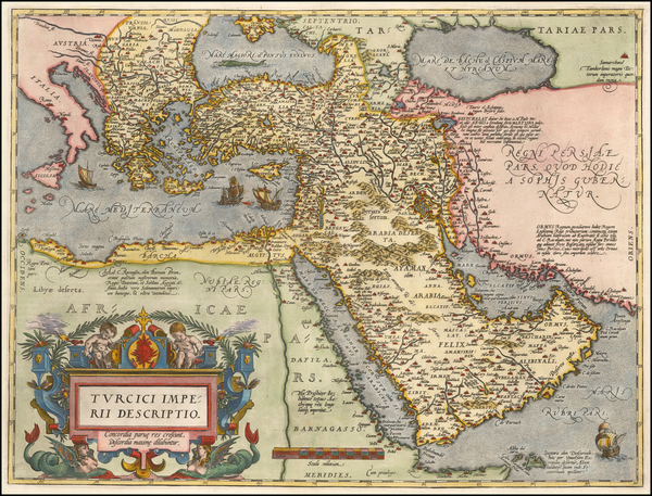 75-Turkey, Middle East, Arabian Peninsula and Turkey & Asia Minor Map By Abraham Ortelius