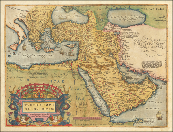 17-Turkey, Middle East, Arabian Peninsula and Turkey & Asia Minor Map By Abraham Ortelius