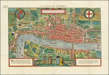 La Ville De Londres.  Londinum Feracissimi Angliae Regni Metropolis By Francois De Belleforest