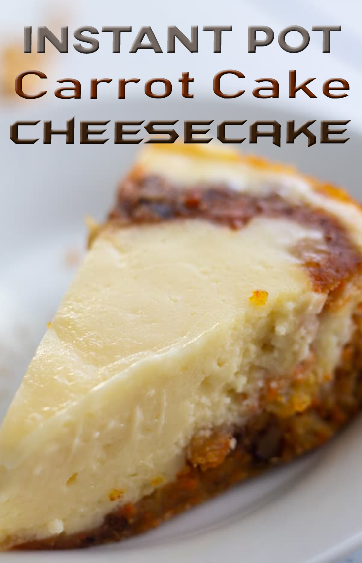 Instant Pot Carrot Cake Cheesecake
