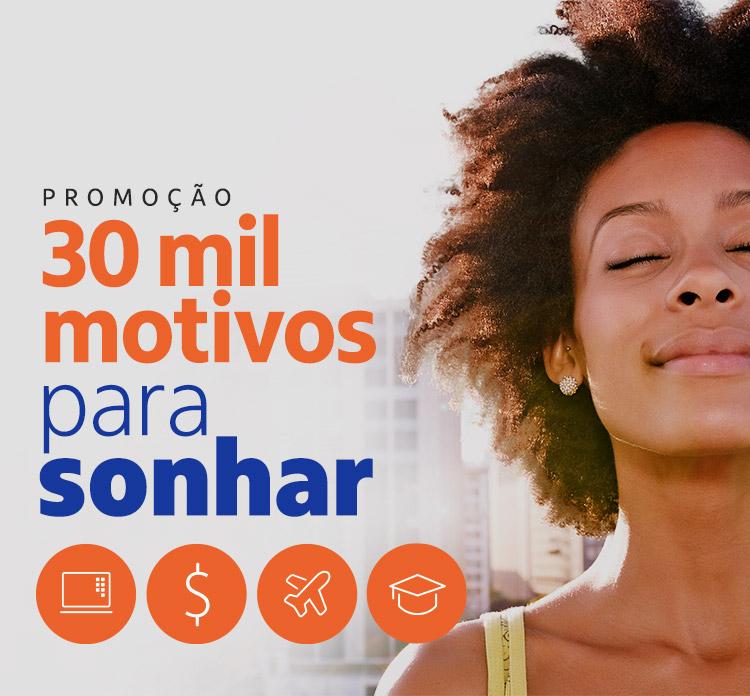 PROMOÇÃO 30 Mil Motivos Para Sonhar