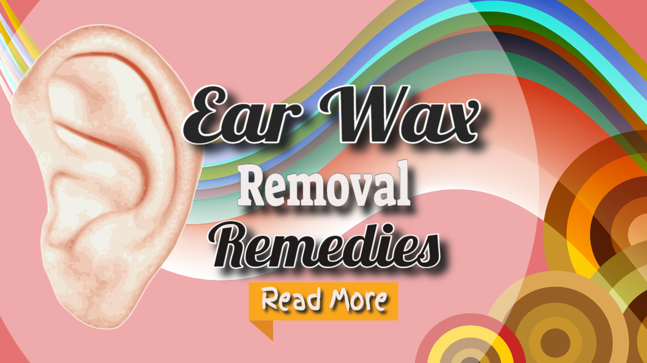 Earwax Removal Home Remedies