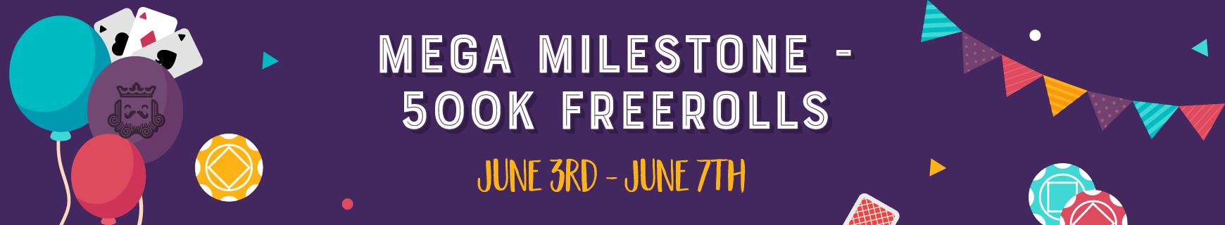 Mega milestones 500k freerolls %28870 x 160%29 2x