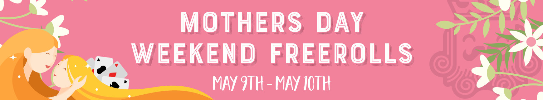 Mother's day weekend freerolls   dashboard %28870 x 160%29 2x