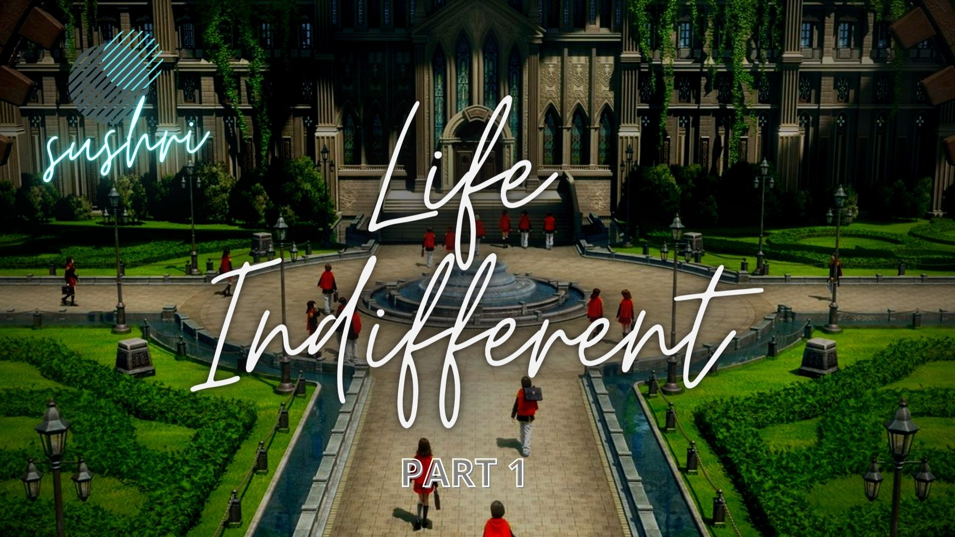 Life Indifferent - Part 1