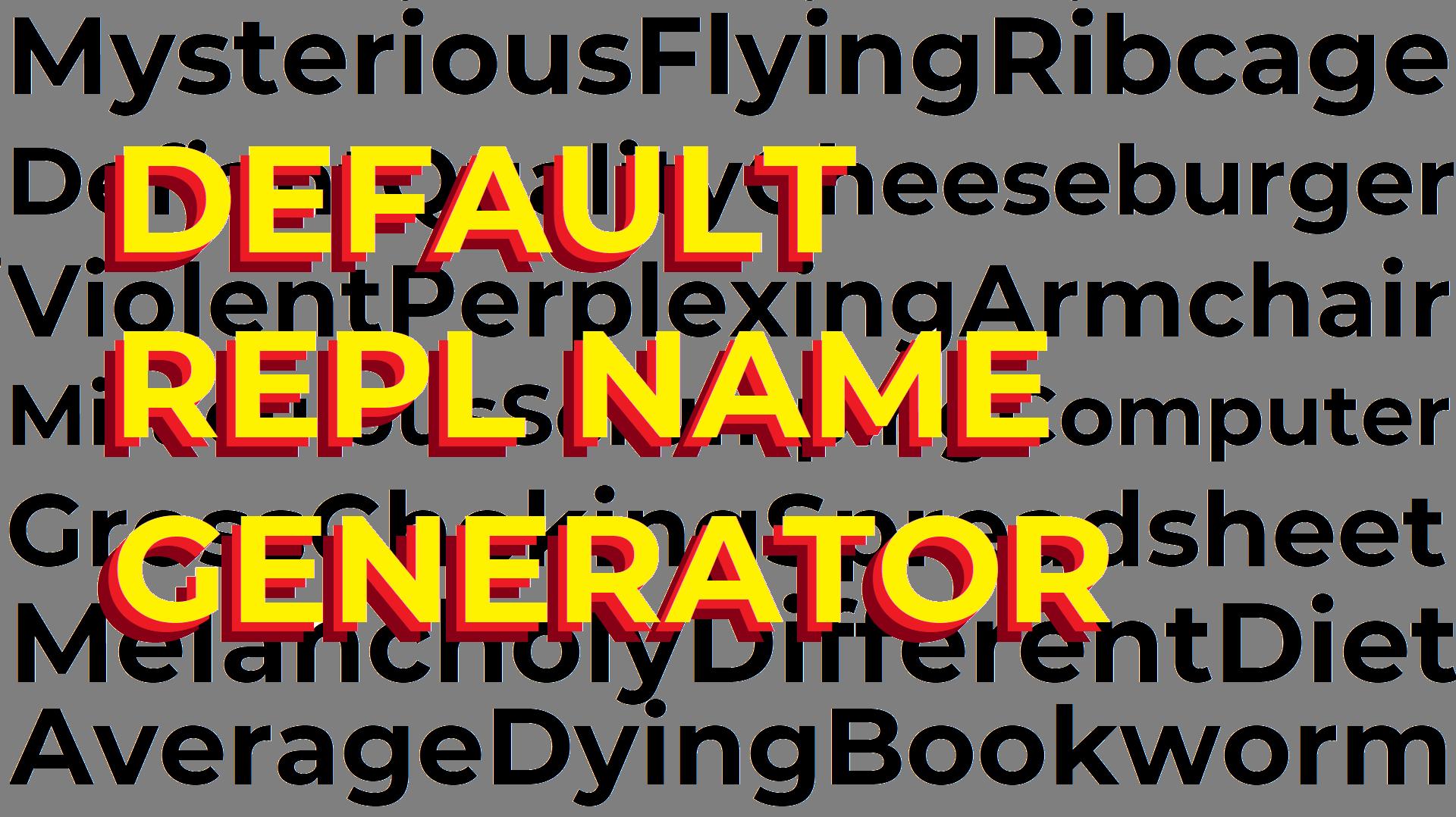 Default Repl Name Generator