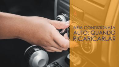 Aria condizionata auto: quando ricaricarla?