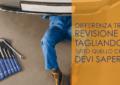 differenza tra revisione e tagliando