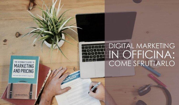 Digital marketing in officina