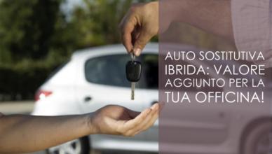 Auto sostitutiva ibrida: valore aggiunto per la tua officina