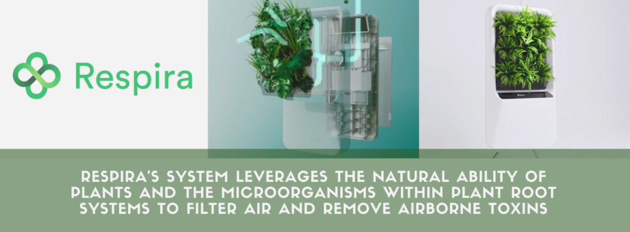 """Imagery of Respira's system with text overlay """"Respira's system leverages the natural ability of plants and the microorganisms within plant root systems to filter air and remove airborne toxins"""""""