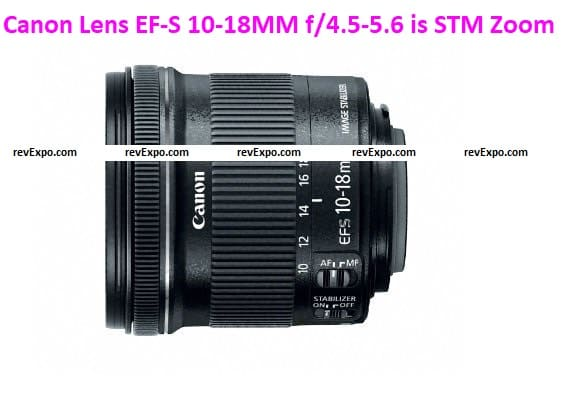Canon Lens EF-S 10-18MM f/4.5-5.6 is STM Zoom