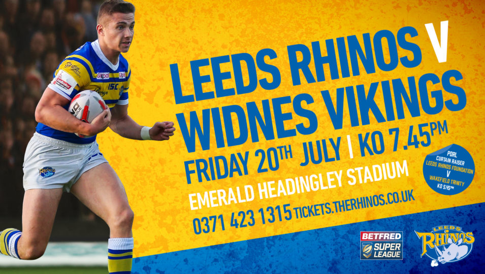 Leeds Rhinos host Widnes Vikings this Friday 20th July at Emerald  Headingley Stadium in our final home game of the regular Betfred Super  League season a09dffb27
