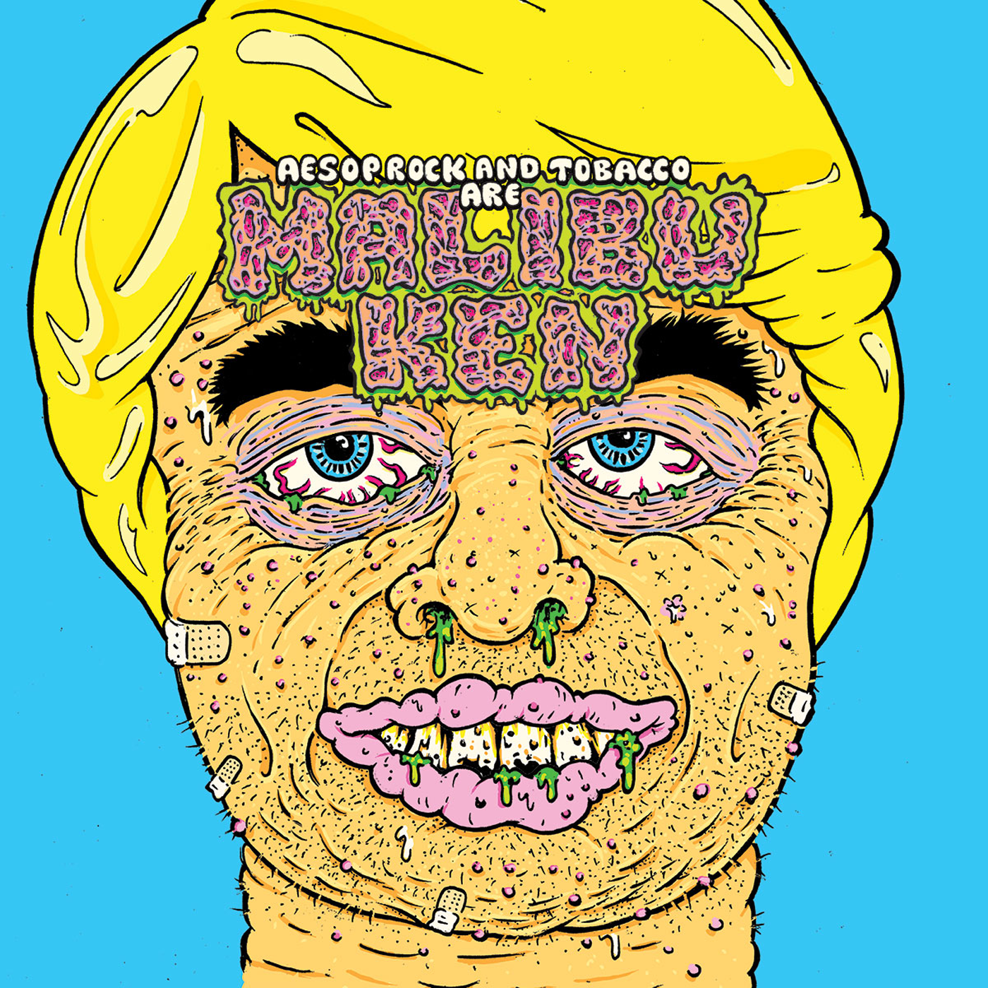 """Malibu Ken"" Album Art. Illustration of a close-up face of a disgusting man with boogers and zits and bandages and pus and bloodshot eyes."