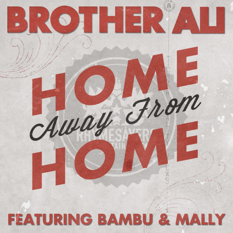 Brother Ali Home Away From Home