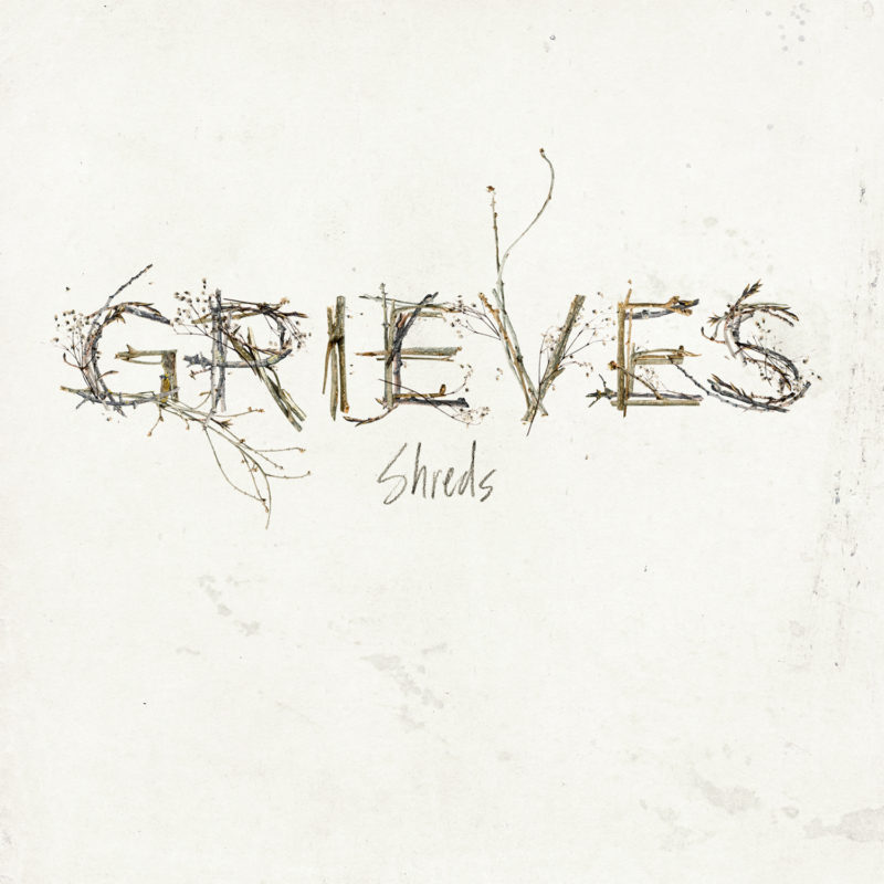 Grieves Shreds