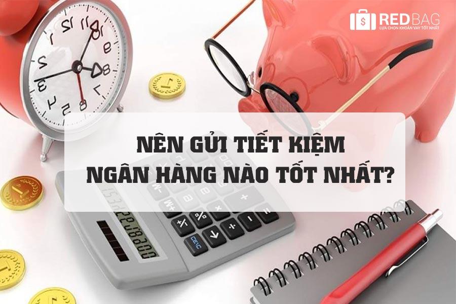 nen-gui-tiet-kiem-ngan-hang-nao-redbag-001