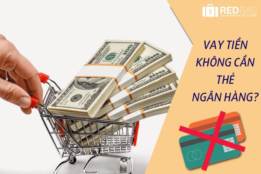 vay-tien-khong-can-the-ngan-hang-redbag-1