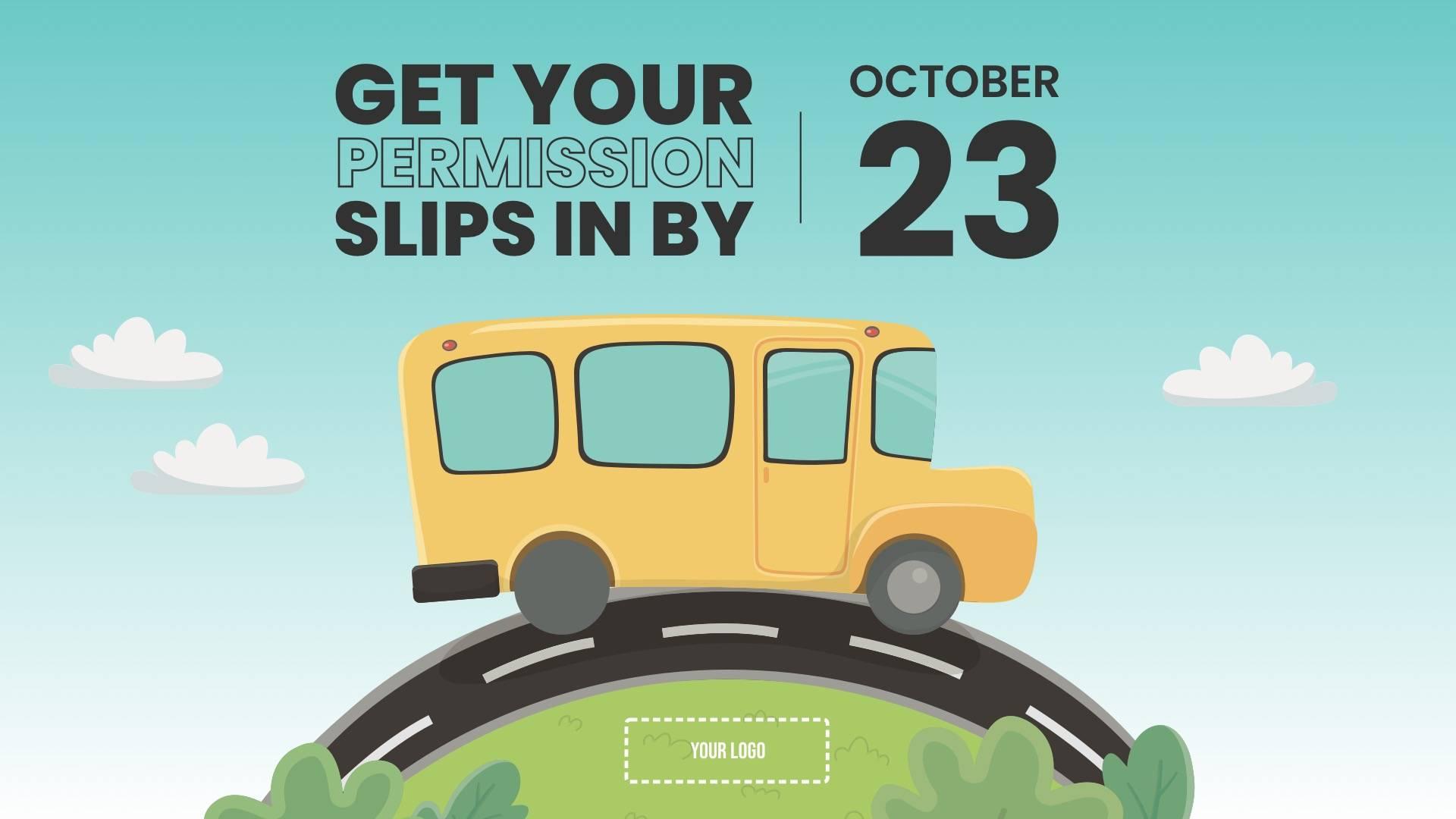 Permission Slip Reminder Digital Signage Template