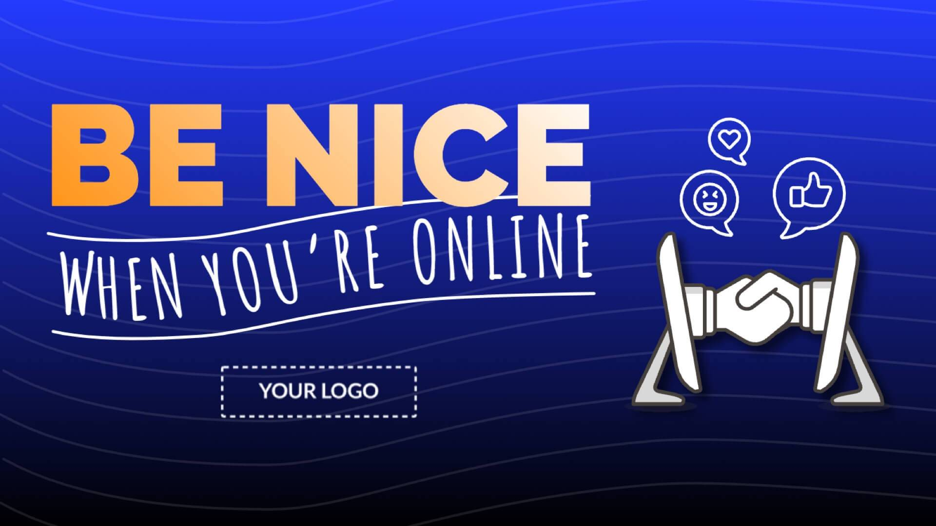 Be Nice When You're Online Digital Signage Template