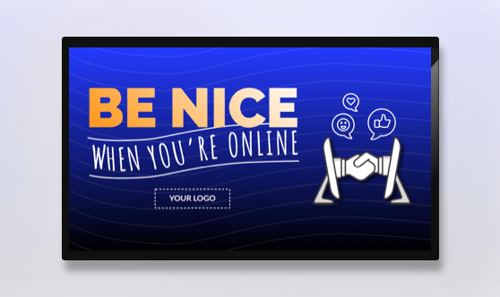 Be Nice When You're Online