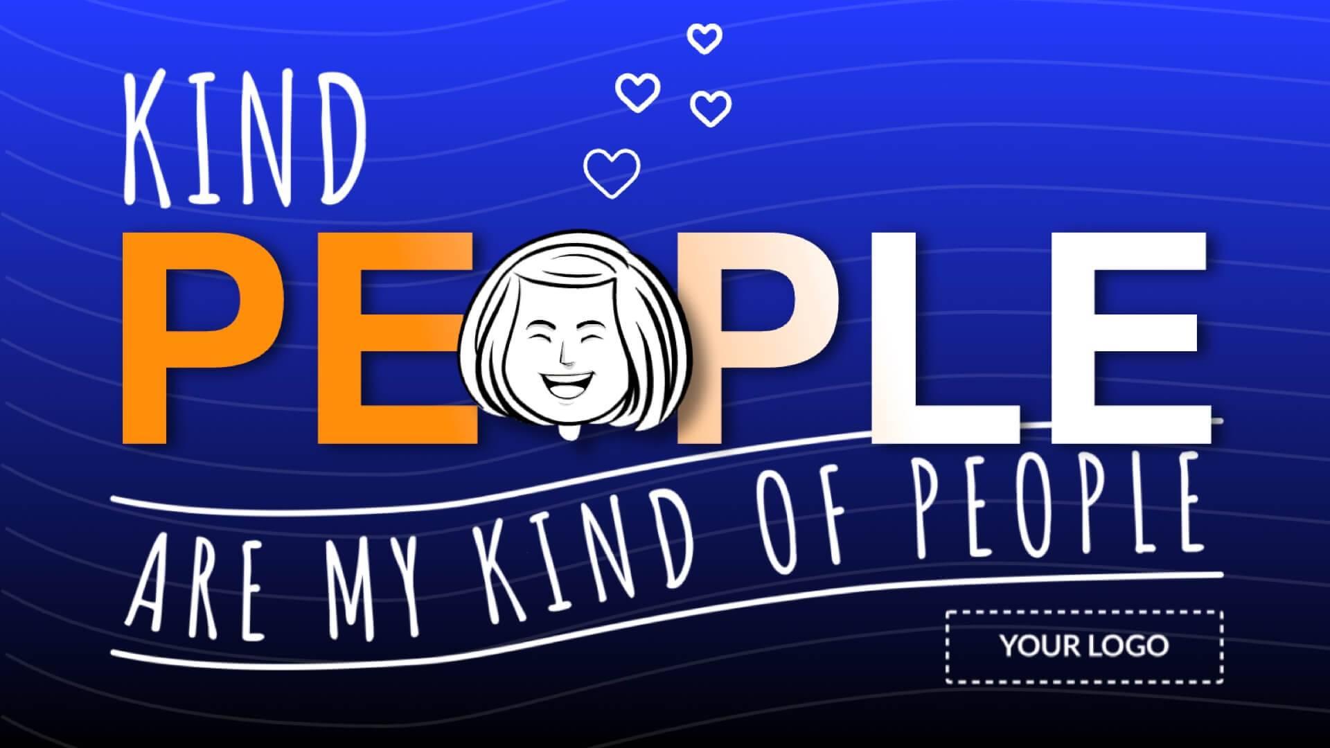Kind People are My Kind of People Digital Signage Template