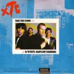"""XTC """"Take This Town"""" b/w The Ruts """"Babylon's Burning"""" sleeve front"""