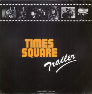 "Picture sleeve for RSO promotional record TS1, six songs from the ""Times Square"" soundtrack album. Text: TIMES SQUARE Trailer [This digital surrogate created by Sean Rockoff for robinjohnson.net.]"