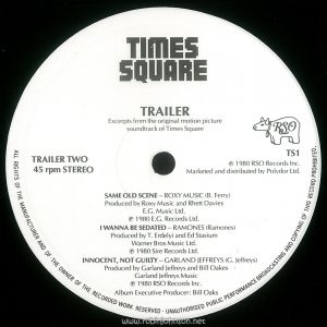 "Side 2 of the UK promotional sampler record TS-1, ""Times Square"" Trailer. Text: TIMES SQUARE TRAILER Excerpts from the original motion picture soundtrack of Times Square TRAILER TWO 45 rpm STEREO TS1 ® 1980 RSO Records Inc. Marketed and distributed by Polydor Ltd. SAME OLD SCENE - ROXY MUSIC (B. Ferry) Produced by Roxy Music and Rhett Davies E.G. Music Ltd. ℗1980 E.G. Records Ltd. I WANNA BE SEDATED - RAMONES (Ramones) Produced by T. Erdelyi and Ed Stasium Warner Bros Music Ltd. ℗ 1980 Sire Records Ltd. INNOCENT, NOT GUILTY - GARLAND JEFFREYS (G. Jeffreys) Produced by Garland Jeffreys and Bill Oakes Garland Jeffreys Music ℗ 1980 RSO Records Inc. Album Executive Producer: Bill Oaks ALL RIGHTS OF THE MANUFACTURER AND OF THE OWNER OF THE RECORDED WORK RESERVED ● UNAUTHORISED PUBLIC PERFORMANCE BROADCASTING AND COPYING OF THIS RECORD PROHIBITED. [This digital surrogate created by Sean Rockoff for robinjohnson.net.]"