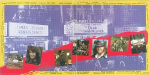 "The gatefold interior of the UK edition of the ""Times Square"" soundtrack album is identocal to the US version. Text: Produced by ROBERT STIGWOOD AND JAC0B BRACKMAN Directed by ALAN MOYLE An EMI Release ROBERT STIGWOOD Presents ""TIMES SQUARE"" Starring TIM CURRY TRINI ALVARADO and Introducing ROBIN JOHNSON as Nicky With PETER COFFIELD HERBERT BERGHOF DAVID MARGULIES ANNA MARIA HORSFORD Costumes Designed by ROBERT deMORA Production Designer STUART WURTZEL Story by ALAN MOYLE AND LEANNE UNGER Screenplay by JACOB BRACKMAN Edited by TOM PRIESTLEY Executive Producers KEVIN McCORMICK JOHN NICOLELLA Associate Producer BILL OAKES Director of Photography JAMES A. CONTNER"