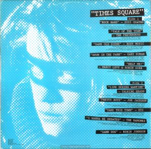 "The inner sleeve of the UK edition of the ""Times Square"" soundtrack album is almost identical to the US version except for the replacement of the RSO and several other sound recording copyrights. Text: ""TIMES SQUARE"" Side 1 ""ROCK HARD"" - SUZI QUATRO. PRODUCED BY MIKE CHAPMAN (by Mike Chapman and Nicky Chinn; Chinnichap Publishing Inc. Admin. in the U.S.A. & Canada bv Careers Music Inc.) (BMI) (COURTESY OF DREAMLAND RECORDS, INC.) ℗ 1980 DREAMLAND RECORDS, INC. ""TALK OF THE TOWN"" - THE PRETENDERS PRODUCED BY CHRIS THOMAS (by Chrissie Hynde; Al Gallico Music Corp. (BMI) (COURTESY OF SIRE RECORDS, INC. /REAL RECORDS) ℗ 1980 REAL RECORDS ""SAME OLD SCENE"" - ROXY MUSIC PRODUCED BY ROXY MUSIC AND RHETT DAVIES (by Bryan Ferry; E.G. Music, Inc.) (BMI) (COURTESY OF E.G. RECORDS, LTD. /ATLANTIC RECORDING CORP. / POLYDOR INTERNATIONAL) ℗ 1980 ATLANTIC RECORDING CORPORATION ""DOWN IN THE PARK"" - GARY NUMAN PRODUCED BY GARY NUMAN (by Gary Numan; Geoff & Eddie Music, Inc. and Blackwood Music Inc.) (BMI) (COURTESY OF WEA RECORDS, LTD. /BEGGARS BANQUET LIMITED) ℗1979 A BEGGARS BANQUET RECORDING ""HELP ME!"" - MARCY LEVY &ROBIN GIBB PRODUCED BY ROBIN GIBB AND BLUE WEAVER (by Robin Gibb and Blue Weaver; Stigwood Music, Inc. (Unichappell Music, Admin.) (BMI) ℗ 1980 YAM, INC. Side 2 ""LIFE DURING WARTIME"" - TALKING HEADS PRODUCED BY BRIAN ENO AND TALKING HEADS (by David Byrne ; Index Music /Bleu Disque Music Co. Inc.) (ASCAP) (COURTESY OF SIRE RECORDS, INC. /REAL RECORDS) ℗ 1979 SIRE RECORDS COMPANY ""PRETTY BOYS"" - JOE JACKSON PRODUCED BY JOE JACKSON (by Joe Jackson; Albion Music, Ltd.) (Admin. by Almo Music Corp. in the U.S. & Canada) (ASCAP) (COURTESY OF A&M RECORDS, INC.) ℗ 1980 A&M RECORDS LTD.* ""TAKE THIS TOWN"" - XTC PRODUCED BY STEVE LILLYWHITE (by Andy Partridge; Nymph Music ) (Unichappell Music, Admin.) (BMI) (COURTESY OF VIRGIN RECORDS, LTD.) ℗ 1980 VIRGIN RECORDS LTD. ""I WANNA BE SEDATED"" - THE RAMONES PRODUCED BY T. ERDELYI AND ED STASIUM (by The Ramones; Bleu Dique Music Co. Inc. /Taco Tunes, Inc.) (ASCAP) (COURTESY OF SIRE RECORDS, INC. /REAL RECORDS) ℗ 1978 SIRE RECORDS, INC. ""DAMN DOG"" - ROBIN JOHNSON PRODUCED BY BILL OAKES (by Billy Mernit and Jacob Brackman; Stigwood Music, Inc. (Unichappell Music, Admin.) (BMI) Engineer: Thom Panunzio ℗ 1980 MULTIPLIER N.V.* RS-2-4203 2658 145 2479 264 2479 265 PRINTED IN USA © 1980 Butterfly Valley NV"