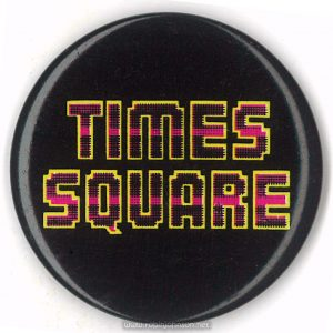 1 3/8 inch promotional badge for the movie TIMES SQUARE (1980). On back: TM ©1980 AFD/RSO FILMS