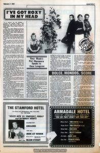 "Article on Roxy Music cross-promoting TIMES SQUARE (1981) from and Australian music newspaper weekly. Relevant text: February 7, 1981 JUKE 7 I'VE GOT ROXY IN MY HEAD TIMES SQUARE Roxy Music's Phil Manzanera Speaks to Vince Lovegrove ""If it weren't for the Beatles I wouldn't be playing music"", Phil Manzanera told me by phone one week before Roxy Music arrived in Australia. ""They were a great influence on all of us. You know, when you're a certain age you really get excited by certain groups. But it's a bummer about Lennon. A great tragedy. We've started doing a tribute to him. Sometimes we do ""Jealous Guy"". Manzanera had just rushed back to his hotel after a sellout concert in Manchester, England. The reason for the rush from the concert hall wasn't to take my pre-arranged phone call, but to order some food before the hotel kitchen closed. ""It's the typical rock scenario. Most hotel kitchens close early and then you can only order sandwiches. We have to get back from the gig in a hurry so that we can have a decent meal. ""New York's different, of course. It's a twenty four hour city. It's a bit dangerous, but exciting and stimulating-for a short time"". Phil Manzanera is an articulate, quietly spoken man ... on a Manchester to Sydney telephone call, at least. Although I'm not a diehard Roxyite, I quite like the band, and found myself locked into Manzanera. In fact, as Bert Newton once said to Mohommad Ali, ""I like the boy!"" I found his casual thoughts on rock'n'roll and life in general very honest and realistic. Not at all like rock'n'rollers whose conversations begins and ends with the 'virtues' of rock music. In fact, from his early 1970 experimental days in Quiet Sun to his 1976 'one off' album band 801, Manzanera has always seemed to me to be the one who has taken Roxy Music into the provocative areas of rock music. Obviously, Brian Eno added his eccentricity, but he has never really stayed within the confines of Roxy Music like Manzanera. And it was Manzanera's honesty that first told us about dissatisfaction within the group after their fourth album, Country Life. And while it was Ferry who announced in 1976, that Roxy Music were about to enjoy a trial separation, it was Phil Manzanera who immediately rushed headlong into producing 801, ensuring that the genius of Brian Eno would finally be recognised outside the confines of Roxy Music. ""Actually, that was an incredible period. It made me realise just how much the business side of rock'n'roll can ruin the very essence of the music itself. ""It was the business side of it that stopped Roxy moving for three years. ""You get caught on this incredible momentum, that just doesn't stop. You have to deliver an album, then go on tour to promote it, and by the time you've finished you've go to deliver another album. Consequently, you don't get time to write any material. ""You get locked into a cocoon, getting transported around in an unreal world and just don't get time to develop as a human being. ""We just had to stop the merry-go-round, get off and become human beings again"". It was during that re-kindling period that Johnny Rotten spearheaded the movement that saved rock'n'roll from a pathetic, self indulgent, financially bloated, slow agonising death. And one of its staunchest supporters was Phil Manzanera. ""I think Johnny Rotten is a very interesting character. He has a great sense of humour. I admire him greatly. ""The entire punk movement was fantastic. It gave rock music a much needed kick in the arse. It provided heaps of enthusiasm, inspired amateurs and showed that anyone could start a group"". In total contrast, it was the pure jazz/classical influences of English contemporary band Sky that smashed the snob inspired anti rock music feeling that once existed amongst highly trained, technical musicians. ""Rock isn't about technical prowess, it's about feel, ""Manzanera enthused. ""Sky are great musos, and they smashed that anti rock snobbery"". Did he know two members of Sky, Kevin Peak and John Williams were Australian? ""No, I didn't"". Roxy Music, during their 'rest periods' are quite a sporting bunch of fellas, and super whizz kid guitarist Phil Manzanera is no exception. He plays a lot of golf, tennis, and water skis when he can. That is, when he's not spending time with his two dogs, two cats, several horses, or simply lounging around home with his pregnant wife listening to music. And what sort of music would Phil Manzanera listen to? ""Well, I love UB40's. They have great feel, fantastic lyrics, and memorable melodies. Then there's Steely Dan — I love their new album. Bowie I like, Dire Straits, a band called Black Uhuru, and of course Talking Heads. ""But I think their latest album is more of an Eno album that a Heads set. They seem to have lost some of themselves, and given way to more of Brian"". Well, I don't know who's going to pay for this bloody phone call. Maybe I should finish off. After all, the group will be in Australia by the time I get off my backside and get it into Juke. And you can bet your last pair of safety pins that Roxy's record company won't pay for it. And I just KNOW the promoter won't pay for it. I better finish. I'll probably end up footing the bill again. One last question, Phil. Is there anything special in Roxy Music's staging this time around? ""As a matter of fact, there is. We have a very interesting stage set... not like anything else around at the moment. It's electric in a mechanial sort of way. I won't give it away, let me say that I still like looking at it after six months""."